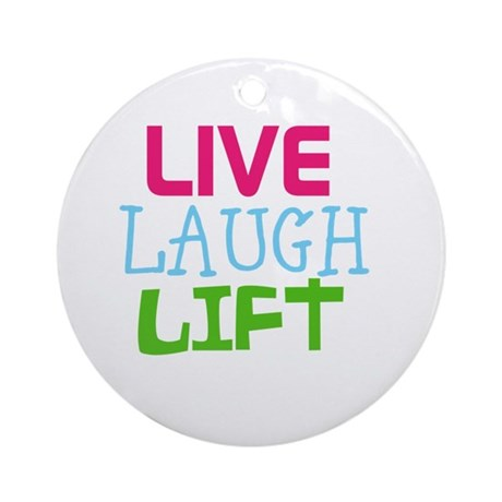 Live Laugh Lift Ornament (Round)
