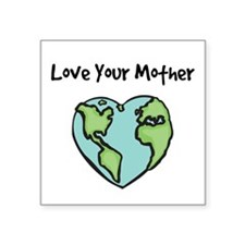 """""""Love Your Mother"""" Creeper Square Sticker"""