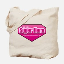 Super Hero in PINK Tote Bag