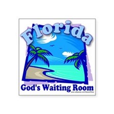 Florida God's Waiting Room Square Sticker