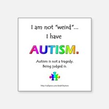 Not Weird (Autism) Square Sticker