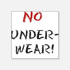 """""""No Underwear!"""" Square Sticker (Square Sticker)"""