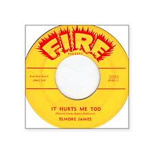 Elmore James It Hurts Me Too 45 Square Sticker