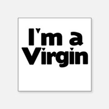 """I'm A Virgin"" Square Sticker"
