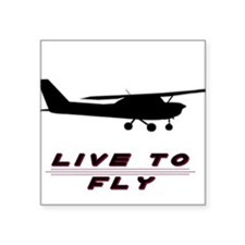 """Live to Fly"" Square Sticker"