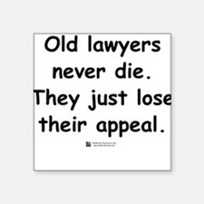 Old lawyers never die - Square Sticker