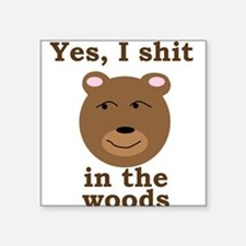 Does a bear shit in the woods? Square Sticker