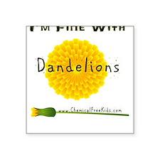 I'm Fine With Dandelions Square Sticker