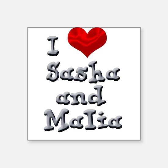 I Love Sasha and Malia Square Sticker