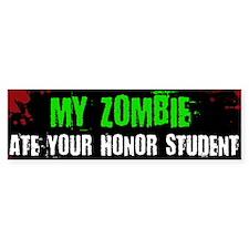 Zombie at your Honor Student bumper Bumper Sticker