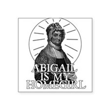 Abigail is my Homegirl Square Sticker