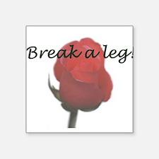 """Break a Leg"" Square Sticker"