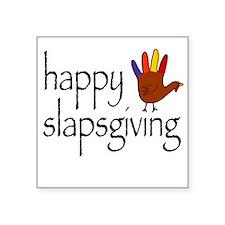 Happy Slapsgiving Square Sticker
