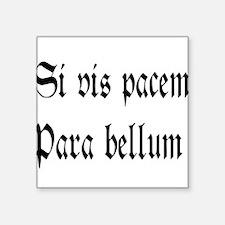 Si Vis Pacem... Square Sticker