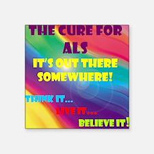 ALS Cure Beleive it! Square Sticker