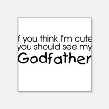 See my Godfather... Creeper Square Sticker