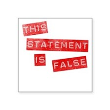 'This Statement Is False' Square Sticker