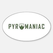 PYROMANIAC - OD Sticker (Oval)