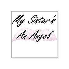 my sisters an angel Creeper Square Sticker