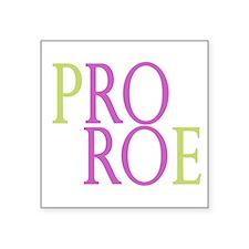 Pro Roe Square Sticker