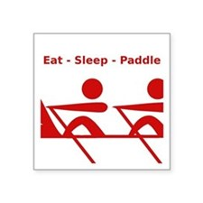 "Eat - Sleep - Paddle Square Sticker 3"" x 3&qu"
