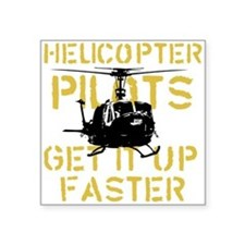 Helicopter Pilots Get It Up F Square Sticker
