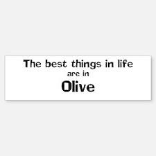 Olive: Best Things Bumper Bumper Bumper Sticker