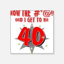 40 #*@!! Square Sticker