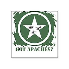 Got Apaches? Apache Ah-64d Square Sticker