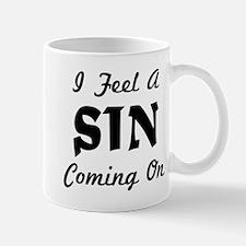 I Feel A Sin Coming On Mug
