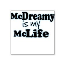McDreamy is My McLife Square Sticker