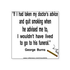 George Burns Cigar Quote Square Sticker