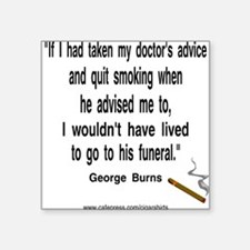 George Burns Cigar Quote Square Sticker