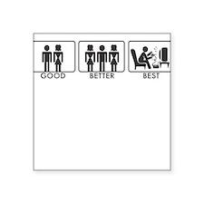 Good, Better, Best Square Sticker