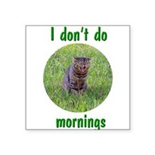 Don't Do Mornings Square Sticker