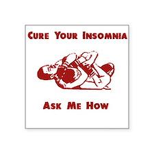 Cure For Insomnia - RNC Square Sticker