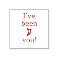 I've Been 'Ayin' You Square Sticker