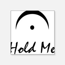 Hold Me Fermata Square Sticker