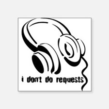 I don't do requests Creeper Square Sticker