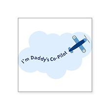 I'm Daddy's Co-Pilot Square Sticker