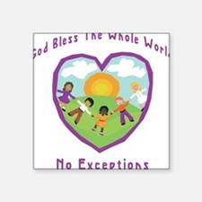 God Bless The Whole World Square Sticker
