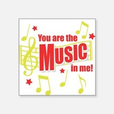 You Are The Music In Me Square Sticker
