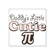 Daddy's Little Cutie Pi Square Sticker
