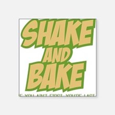 Shake And Bake (Light shirt) Square Sticker
