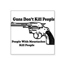 Gun Dont Kill People-People W/ Moustaches Kill Peo