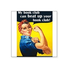 My book club can beat up your book club Square Sti