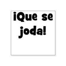 ¡Que se joda! Square Sticker