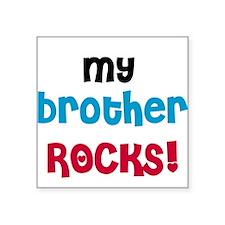 My Brother Rocks Square Sticker