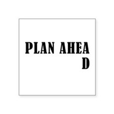 Plan Ahead Square Sticker