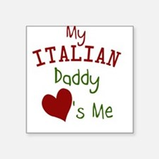 My Italian Daddy Loves Me Square Sticker